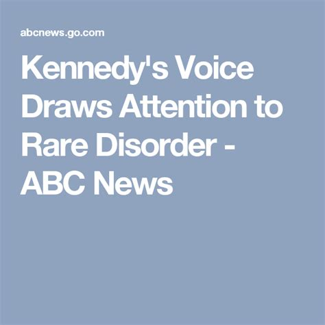 Kennedy's Voice Draws Attention to Rare Disorder - ABC