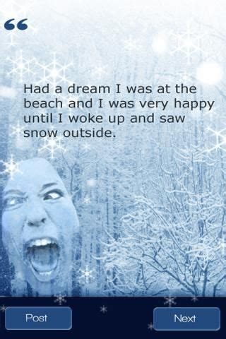 Funny Snow Rage Quotes for Android   Snow quotes funny