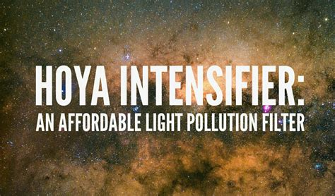 Hoya Red Intensifier Review: An Affordable Light Pollution