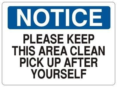 PLEASE KEEP THIS AREA CLEAN, PICK UP AFTER YOURSELF