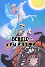 Behold A Pale Horse: One of THE Books Exposing Illuminati