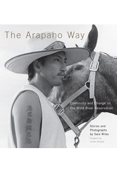 The Arapaho Way: Continuity and Change on the Wind River